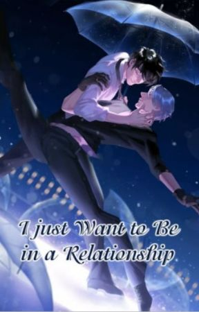 I Just Want to Be in a Relationship (CN BL) by FlyingLines