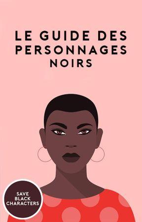 Le guide des personnages noirs (FR) by saveblackcharacters
