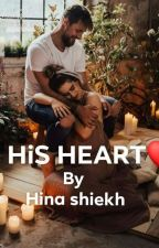 HiS HEART❤( complete) by authorhinashiekh