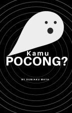 Kamu Pocong? by mayafirdausi19