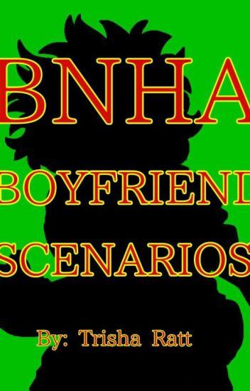 {Re-Writing} Bnha Boyfriend Scenarios!