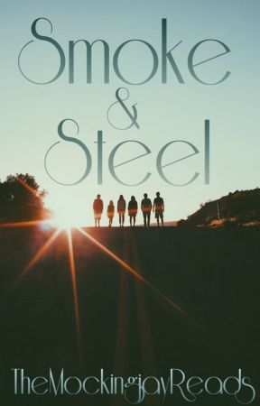 Smoke And Steel by TheMockingjayReads