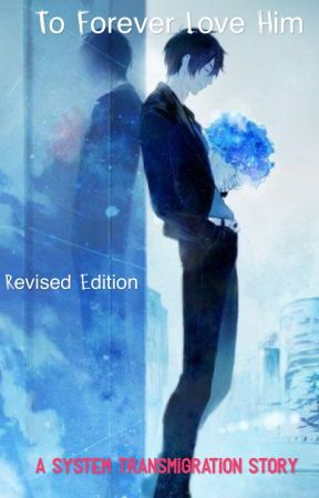 Rewritten: To Forever Love Him (heavily revised edition)  by theanimeoutcast