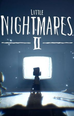 'Twas Them~* Little Nightmares [Book 2; Read Description] by turquoizxe
