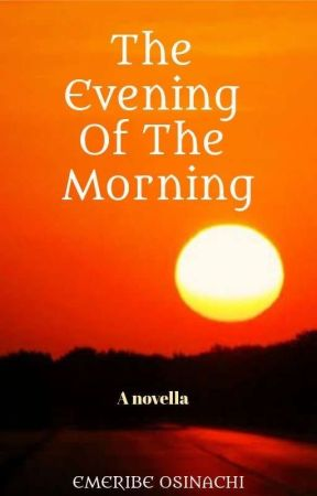 The Evening Of The Morning by _eyewrite_