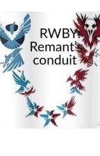 RWBY: Remnant's conduit by IronDeku3000