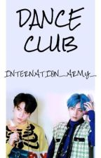 (Completed) Dance club [[Taekook]]  by INTERNATIONAL_ARMY_