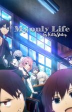 My only Life (The Ones Within x Fem!Reader) by KyuChan_