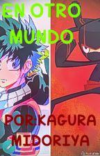 EN OTRO MUNDO by kagura-011