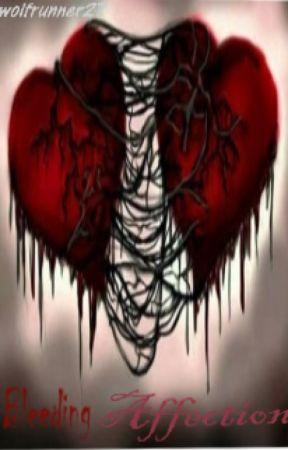 Bleeding Affection by holywatersavesyou