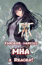 Yandere!various Mha x reader! by xXYandereWriterXx
