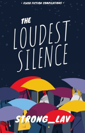 The Loudest Silence by Strong_LAV