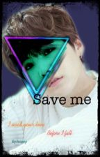Save me ( yoongi x bts ) by hopeji
