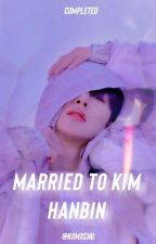 married to kim hanbin ✓ by kiimxchii