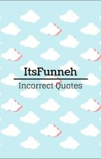 ItsFunneh Incorrect Quotes by k0ukii