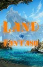 Land of Fantasii  by Jinx_Morganstene