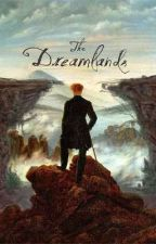 THE DREAMLANDS : A Story of 2 Best Friends. by Gloryinwar