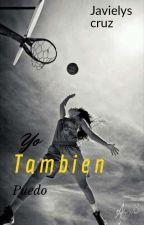 YO TAMBIEN PUEDO by JavielysCruz