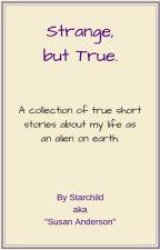 Strange but True by StarchildSusan