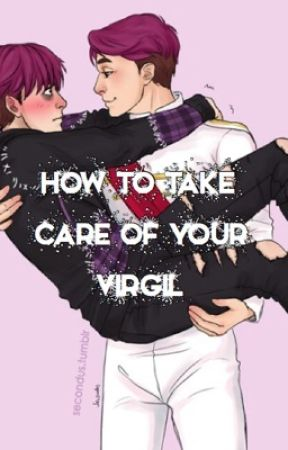 How to take care of your Virgil  by thespidersstories