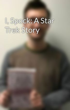 I, Spock: A Star Trek Story by krobertsonnovelist