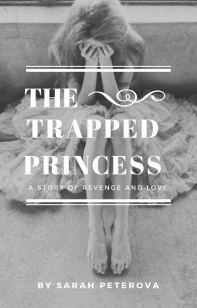 The Trapped Princess by SarahPeterova