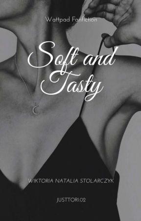 Soft and Tasty    ZAWIESZONA by justtori02