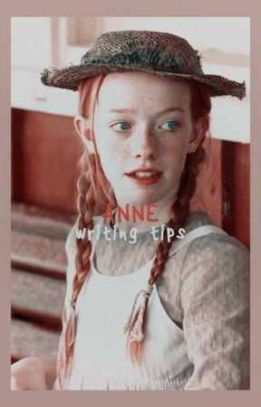 ANNE, writing tips. by awaeclub