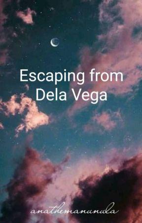 Escaping From Dela Vega by soffythemanunula