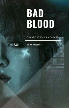 BAD BLOOD|BTS| +18|Livro 1 by kookiejar__