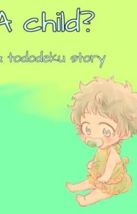 A Child | Tododeku story cover