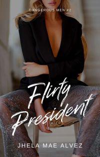 Flirty President | ✔ cover
