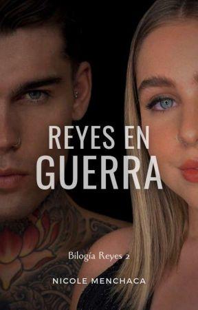 Reyes en guerra (Bilogía Reyes #2) by NicoleMenchaca