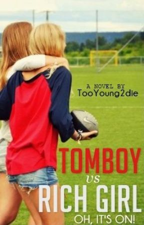 TomBoy vs Rich Girl (Editing) by TooYoung2Die