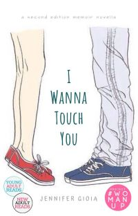I Wanna Touch You: A Second Edition Memoir Novella ✔ cover