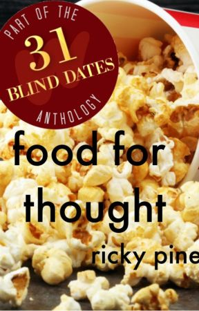 Food For Thought - Blind Date 12 of 31 by RickyPine