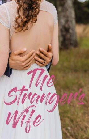 The Stranger's Wife by phoebe_esquivel