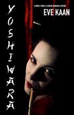 YOSHIWARA (lesbian romance novel) by Eve_Kaan