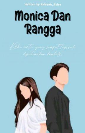 Monica Dan Rangga [COMPLETED] by Raisyah_Syira