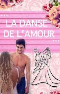 La Danse De L'Amour (terminé) cover