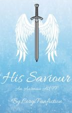His Saviour     An Aarmau Guardian Angel AU FF     by CorgiFanfiction
