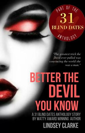 Better The Devil You Know: Blind Date 7 of 31 - A Blind Date Anthology Story by LittleCinnamon