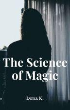The Science of Magic by nightmarishdream