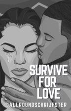 Survive For Love door Allroundschrijfster