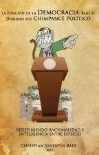 La Función de la Democracia Bajo el Dominio del Chimpancé  Político by pajarako
