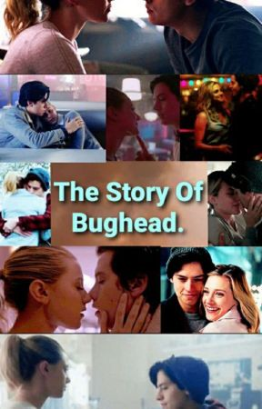 The Story Of Bughead. by Littlemixer061