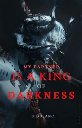 My Partner Is A King Of Darkness [ Selesai ] by Sidd_anc