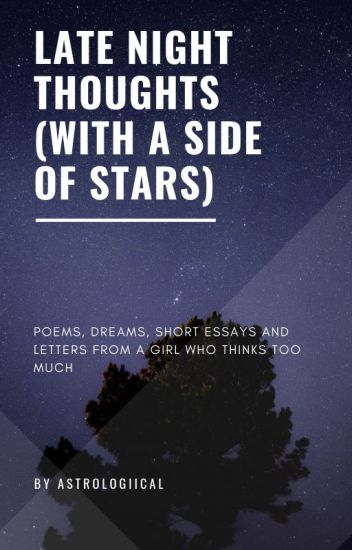 late night thoughts with a side of stars