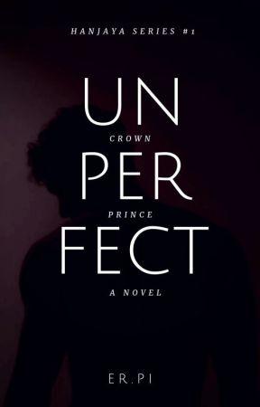 Unperfect (Crown Prince) #Hanjaya Series 1 by Erpi_rp