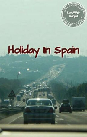 Holiday In Spain   OS by KatoffelSenpai